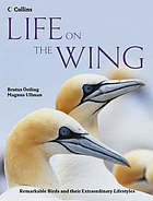 Life on the wing : remarkable birds and their extraordinary lifestyles