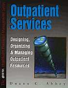 Outpatient services : designing, organizing, and managing outpatient resources