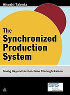 The synchronized production system : going beyond just-in-time through kaizen