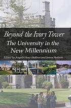 Beyond the ivory tower : the university in the new millennium