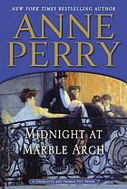 Charlotte and Thomas Pitt novel. 28 : Midnight at Marble Arch