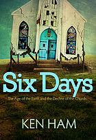 Six days : the age of the Earth and the decline of the church