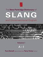The new Partridge dictionary of slang and unconventional English / 1. A - I.