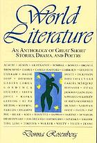World literature : an anthology of great short stories, drama, and poetry