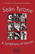 Sean Tyrone : a symphony of horrors