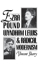 Ezra Pound, Wyndham Lewis, and radical modernism