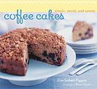 Coffee cakes : simple, sweet, and savory
