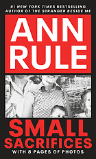Small sacrifices : a true story of passion and murder