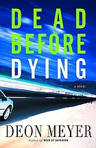 Dead before dying : a novel