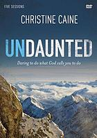 Undaunted : daring to do what God calls you to do