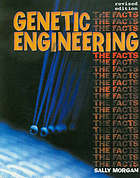 Genetic engineering : the facts