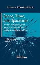 Space, time, and spacetime : physical and philosophical implications of Minkowski's unification of space and time