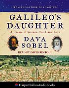 Galileo's daughter : [a historical memoir of science, faith and love]