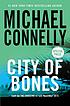 City of bones : a novel by  Michael Connelly