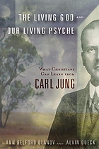 The living God and our living psyche : what Christians can learn from Carl Jung