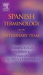 Spanish terminology for the veterinary team = Terminología en español para el equipo veterinario.