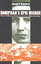 Doniphan's epic march : the 1st Missouri Volunteers in the Mexican War