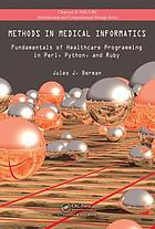 Methods in medical informatics : fundamentals of healthcare programming in Perl, Python, and Ruby