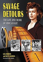 Savage detours : the life and work of Ann Savage