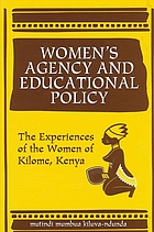 Women's agency and educational policy : the experiences of the women of Kilome, Kenya