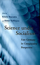 Science under socialism : East Germany in comparative perspective