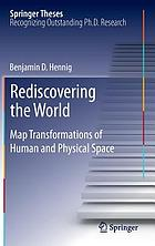 Rediscovering the world : map transformations of human and physical space