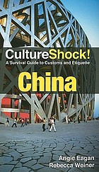 Culture shock! : China a survival guide to customs and etiquette