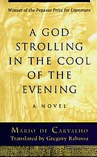 A god strolling in the cool of the evening : a novel