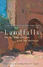 Landfalls : on the edge of Islam with Ibn Battutah