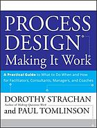 Process Design : Making it Work.
