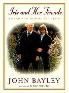 Iris and her friends : a memoir of memory and desire