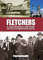 Fletchers : a centennial history of Fletcher Building