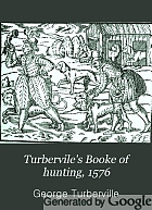 Turbervile's Booke of hunting, 1576.