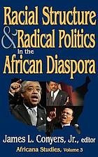 Racial structure & radical politics in the African diaspora