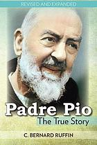 Padre Pio, the true story