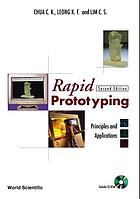 Rapid prototyping : principles and applications