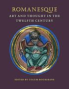 Romanesque art and thought in the twelfth century : essays in honor of Walter Cahn