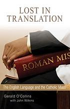 Lost in translation : the English language and the Catholic Mass