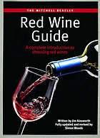 The Mitchell Beazley red wine guide : a complete introduction to choosing red wines