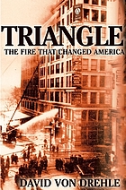 Triangle : the fire that changed America