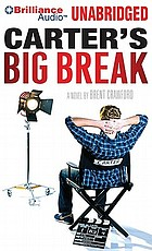 Carter's big break : a novel