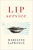 Lip service : smiles in life, death, trust, lies, work, memory, sex, and politics