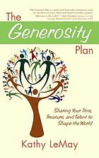 The generosity plan : sharing your time, treasure, and talent to shape the world