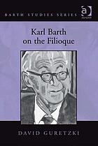 Karl Barth on the Filioque