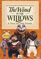 The wind in the willows : a tale of two toads