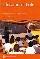 Educators in exile : the role and status of refugee teachers