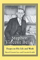 Stephen Vincent Benét : essays on his life and work