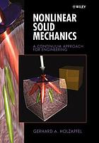 Nonlinear solid mechanics : a continuum approach for engineering.
