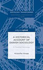 A historical account of Danish sociology : a troubled sociology