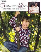 Seasons of love : crocheted sweaters for the family